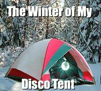 the winter of my disco tent